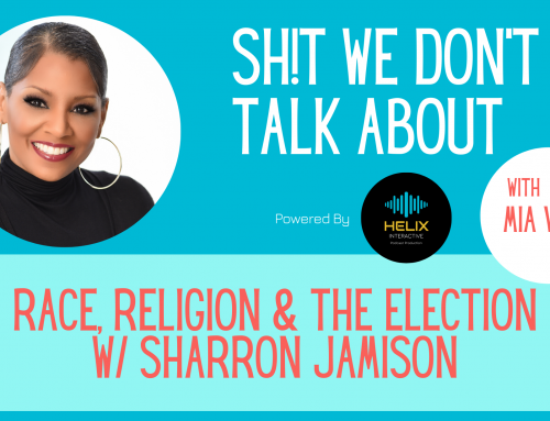 Episode 015 – SharRon Jamison – Racism, Religion, and Election Low-Down