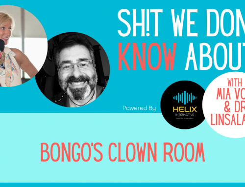 Episode 024 – Sh!t We Don't KNOW About: Bongo's Clown Room