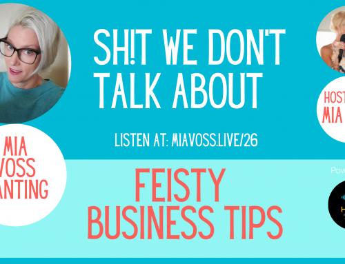 Episode 026 – Feisty Business Tips From Mia