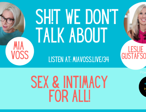 Episode 034 – Sex & Intimacy For All! w/ Leslie Gustafson